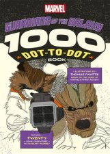 Marvel's Guardians Of The Galaxy: The 1000 Dot-To-Dot Book by Thomas Pavitte