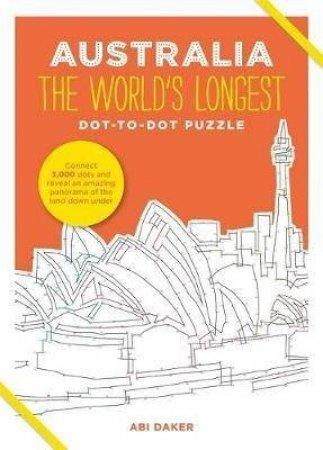 Australia: The World's Longest Dot-To-Dot Puzzle by Abi Daker