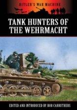 German Tank Hunters The Panzer Jager