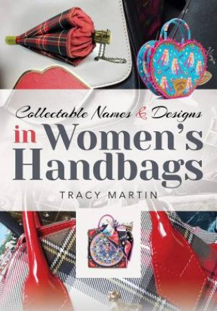 Collectable Names And Designs In Women's Handbags
