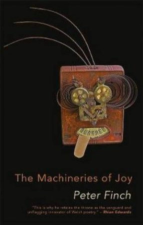 The Machineries Of Joy by Peter Finch