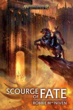 Age Of Sigmar: Scourge Of Fate (Warhammer) by Robbie MacNiven