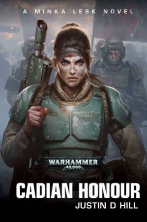 Cadian Honour (Warhammer) by Justin D Hill
