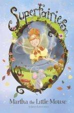Super Fairies  Martha The Little Mouse