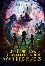 Fearless Travellers Guide To Wicked Places