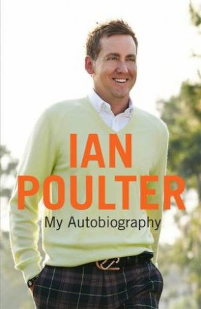 My Autobiography by Ian Poulter