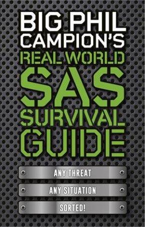 Big Phil Campion's Real World SAS Survival Guide
