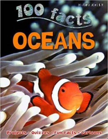 Miles Kelly 100 Facts: Oceans by Steve Parker