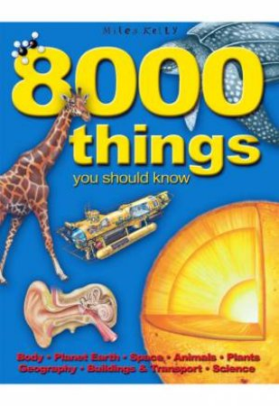 Miles Kelly 512: 8000 Things You Should Know