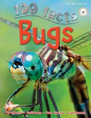 Miles Kelly 100 Facts: Bugs by Steve Parker