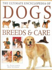 The Ultimate Encyclopedia Of Dogs Breeds  Care