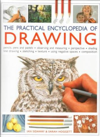 The Practical Encyclopedia Of Drawing by Ian Sidaway & Sarah Hoggett