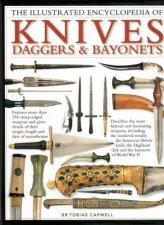 Illustrated Encyclopedia Of Knives Daggers  Bayonets
