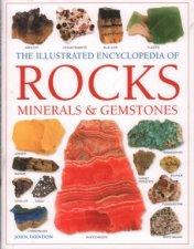 The Illustrated Encyclopedia Of Rocks Minerals  Gemstones
