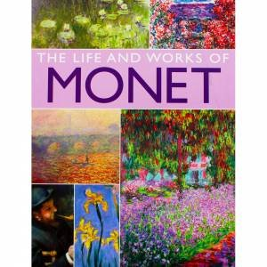 The Life And Works Of Monet by Various