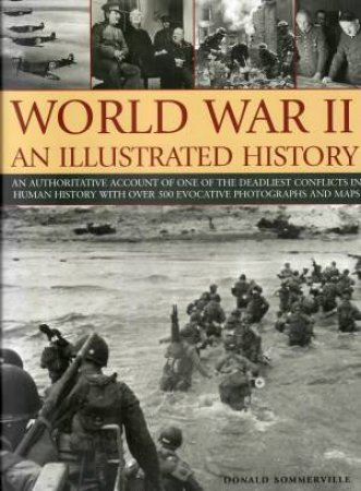 World War II: An Illustrated History by Donald Sommerville