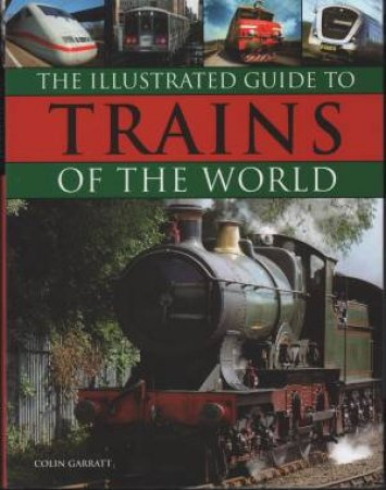 The Illustrated Guide To Trains Of The World