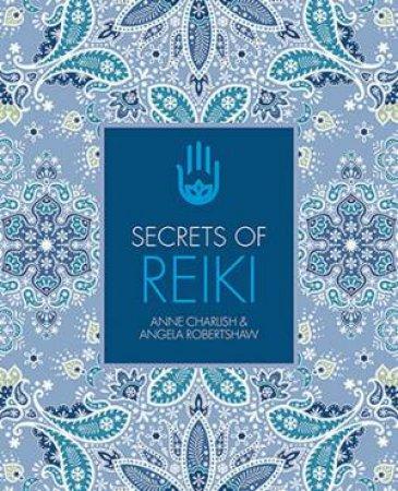 Secrets of Reiki by Anne Charlish & Angela Robertshaw
