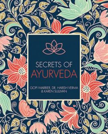 Secrets Of Ayurveda by Gopi Warrior