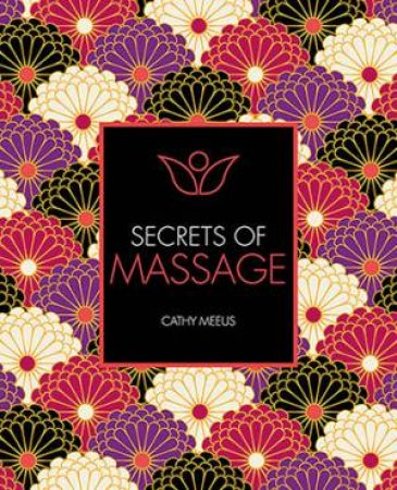 Secrets Of Massage by Cathy Meeus