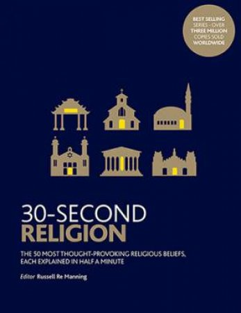 30-Second Religion by Russell Re Manning & Richard Bartholomew