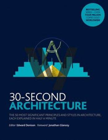 30-Second Architecture by Edward Denison & Jonathan Glancey