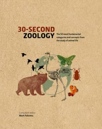 30-Second Zoology by Mark Fellowes