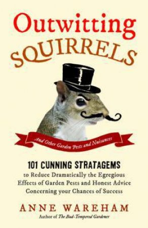 Outwitting Squirrels (and other Garden Pests)
