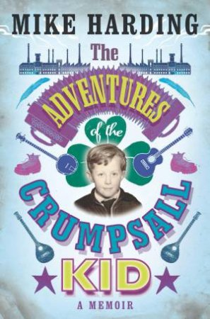 A Adventures of the Crumpsall Kid