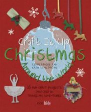Craft It Up: Christmas Around the World by libby Abadee & Cath Armstrong