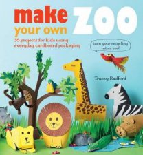 Make Your Own Zoo by Tracey Radford