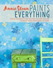 Annie Sloan Paints Everything