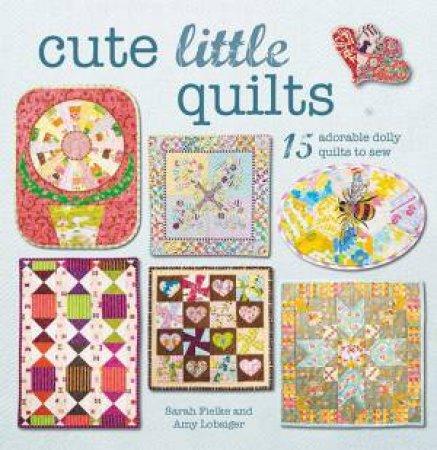 Cute Little Quilts by Sarah Fielke