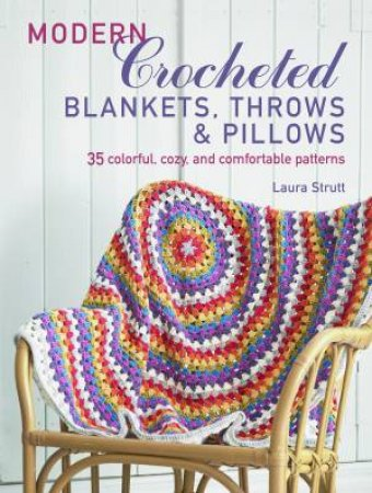 Modern Crocheted Blankets, Throws and Cushions by Laura Strutt
