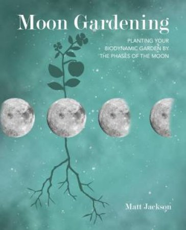 Moon Gardening by Matt Jackson