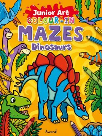 Junior Art Colour in Mazes: Dinosaurs by AWARD