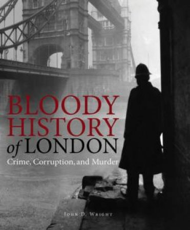 Bloody History Of London