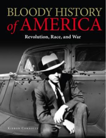 Bloody History Of America by Kieron Connolly