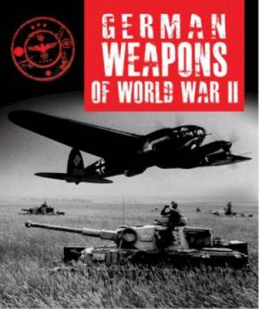 German Weapons Of World War II by Dr Stephen Hart
