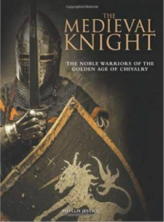 The Medieval Knight by Dr Phyllis G Jestice