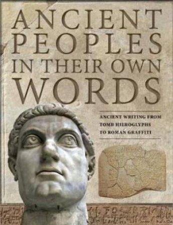 Ancient Peoples In Their Own Words by Michael Kerrigan