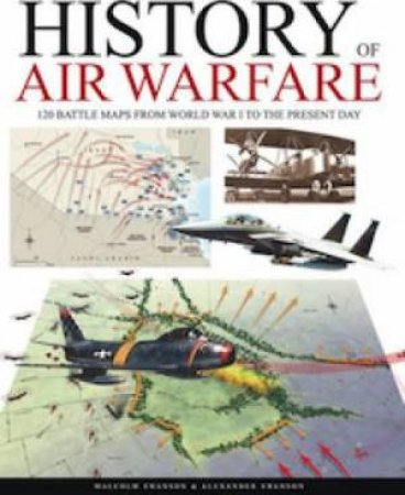 History of Air Warfare by Malcolm Swanston