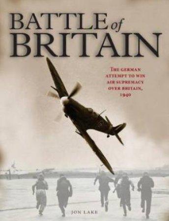 The Battle Of Britain by Jon Lake