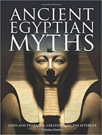 Ancient Egyptian Myths by Catherine Chambers