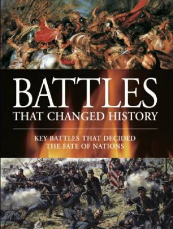 Battles That Changed History by Various