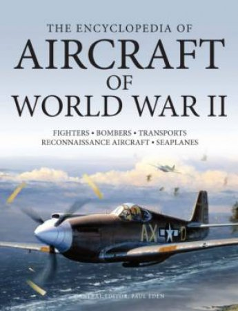 Encyclopedia Of Aircraft Of WW2