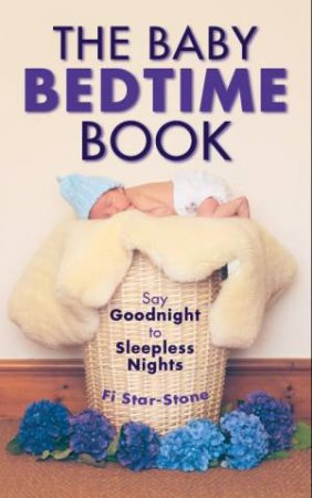 The Baby Bedtime Book by Fi Star-Stone
