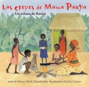 Las Crepes de Mama Panya: Un Relato de Kenia by CHAMBERLAIN MARY AND RICH