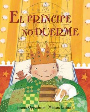 El Principe no Duerme (Prince's Bedtime) Spanish Edition by OPPENHEIM JOANNE