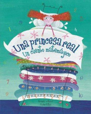 Una Princesa Real: Un Cuento Matemagico ( Real Princess: A Mathamagical Tale) Spanish Edition by WILLIAMS BRENDA